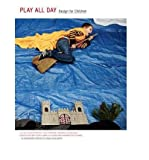 img - for Play All Day: Design for Children (Hardback) - Common book / textbook / text book