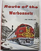 Route of the Warbonnets: by mcMillan. Joe.