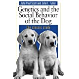 Dog Behaviour:  Genetics  And The Social Behavior Of The Dogby John Paul Scott