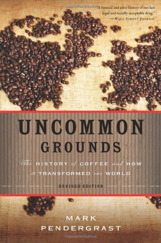 'Uncommon Grounds: The History of Coffee and How It Transformed Our World' from the web at 'http://ecx.images-amazon.com/images/I/51zbFsmuC0L.jpg'