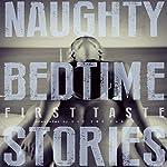 Naughty Bedtime Stories: First Taste | Trixie Taylor,Ethan Radcliff,Aurelia Fray,Jennifer Raygoza,Inger Iversen,Zoe Adams,Elodie Parkes,Lexi Ostrow