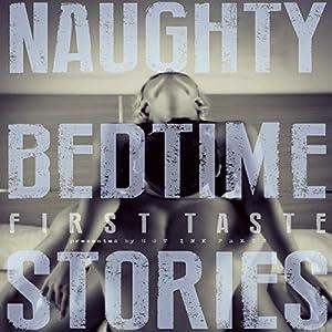 Naughty Bedtime Stories: First Taste Audiobook