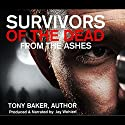 Survivors of the Dead: From the Ashes Audiobook by Tony Baker Narrated by Jay Wohlert