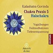 Halschakra (Chakra Praxis 5) | Kalashatra Govinda