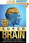 Super Brain: Maximize Your Brain Heal...