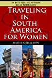 Traveling In South America For Women- Master Collection
