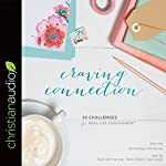Craving Connection: 30 Challenges for Real Life Engagement | Crystal Stine - editor, (in)courage