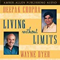 Living Without Limits  by Deepak Chopra, Dr. Wayne W. Dyer