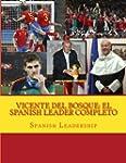 Vicente del Bosque: El Spanish Leader...