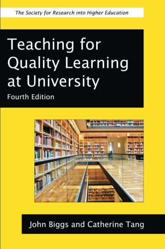 Teaching for Quality Learning at University: What the Student Does, 4th Edition (The Society for Research into Higher Education)