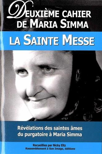 Deuxième cahier de Maria Simma : La sainte messe