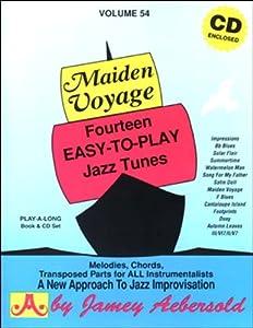 Vol. 54, Maiden Voyage: Fourteen Easy-To-Play Jazz Tunes (Book & CD Set)