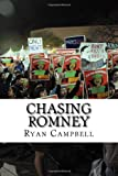 Chasing Romney: How Mitt Romney Lost the Latino Vote (Volume 1)