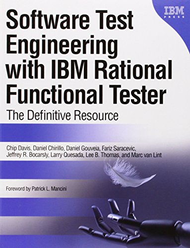 Software Test Engineering with IBM Rational Functional Tester:The     Definitive Resource (Developerworks)