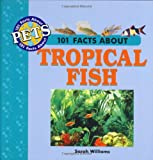 101 Facts About Tropical Fish