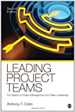 img - for Leading Project Teams: The Basics of Project Management and Team Leadership [Paperback] [2011] Second Edition Ed. Anthony T. Cobb book / textbook / text book