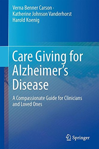 care-giving-for-alzheimers-disease-a-compassionate-guide-for-clinicians-and-loved-ones