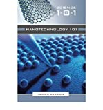 img - for [ { NANOTECHNOLOGY 101 (SCIENCE 101 (GREENWOOD)) } ] by Mongillo, John (AUTHOR) Oct-01-2007 [ Hardcover ] book / textbook / text book