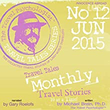 Travel Tales Monthly: No. 12 June 2015 (       UNABRIDGED) by Michael Brein Narrated by Gary Roelofs