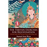 The Tibetan Exercises for Rejuvenation: Gnosis and the Yantra Yoga for Long Life (Timeless Gnostic Wisdom) ~ Samael Aun Weor