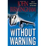Without Warningby John Birmingham