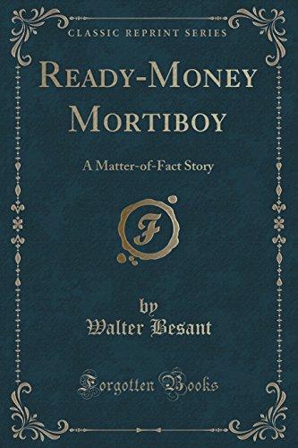 Ready-Money Mortiboy: A Matter-of-Fact Story (Classic Reprint)