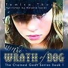 The Wrath of Dog: The Chained Gods, Book 1 Hörbuch von Tamira Thayne Gesprochen von: Kendra Lords