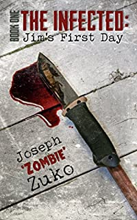 The Infected: Jim's First Day by Joseph Zuko ebook deal