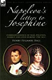img - for Napoleon's Letters to Josephine: Correspondence of War, Politics, Family and Love 1796-1814 (Military Commanders) book / textbook / text book
