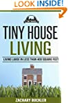 Tiny House Living: Living Large in Le...