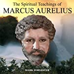 The Spiritual Teachings of Marcus Aurelius | Mark Forstater
