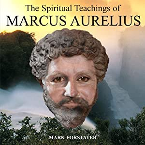 The Spiritual Teachings of Marcus Aurelius Audiobook