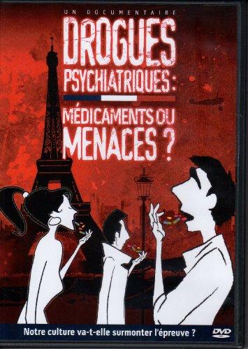 drogues-psychiatriques-medicaments-ou-menaces-dvd