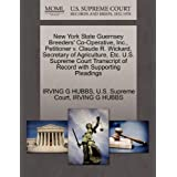 New York State Guernsey Breeders' Co-Operative, Inc., Petitioner v. Claude R. Wickard, Secretary of Agriculture...