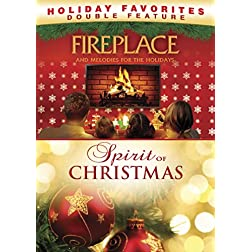Fireplace and Melodies for the Holidays, Spirit of Christmas Double Feature