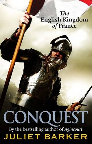 Conquest: The English Kingdom of France 1417-1450