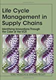 img - for Life Cycle Management in Supply Chains: Identifying Innovations Through the Case of the VCR book / textbook / text book