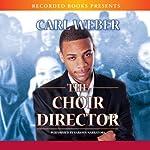 The Choir Director | Carl Weber