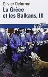 La Grèce et les Balkans (Tome 3): Du Ve siècle à nos jours