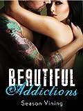 Beautiful Addictions