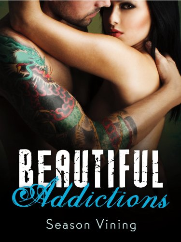 Beautiful Addictions by Season Vining