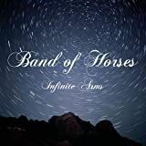Band of Horses Infinite Arms [VINYL]