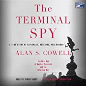 The Terminal Spy: A True Story of Espionage, Betrayal and Murder | [Alan S. Cowell]