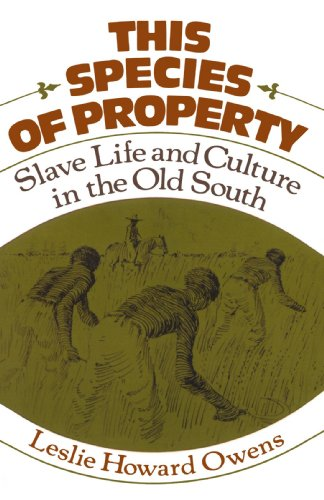 This Species of Property: Slave Life and Culture in the Old South (Galaxy Books), Leslie Howard Owens