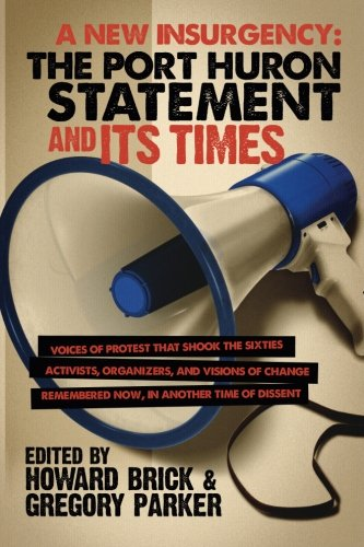 port huron statement analysis Analysis on the port huron statement introduction the port huron statement is the manifesto of the american student movement activist, students for a.