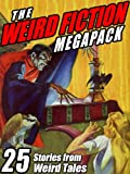 Product B00HV2BECI - Product title The Weird Fiction Megapack: 25 Stories from Weird Tales