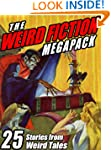 The Weird Fiction Megapack: 25 Storie...