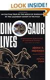 Dinosaur Lives: Unearthing an Evolutionary Saga
