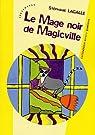 Le Mage noir de Magicville