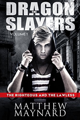 The Dragonslayers: The Righteous And The Lawless by Matthew Maynard ebook deal